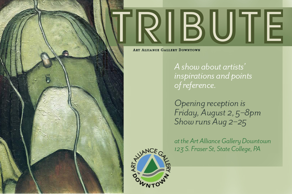 TRIBUTE a new show, continues through August 25 at the Art Alliance Gallery Downtown.